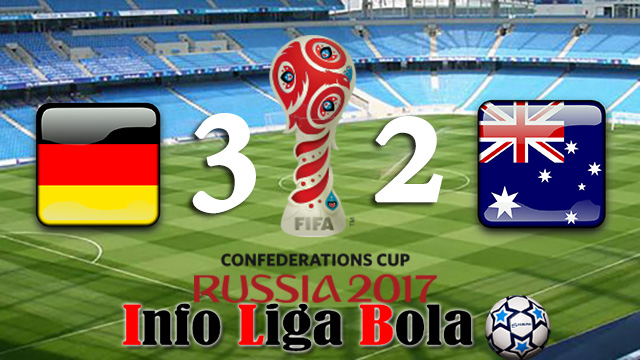 Piala Konfederasi : Jerman Menang Tipis Atas Australia 3 - 2