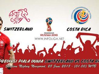 Prediksi Bola Piala Dunia Switzerland VS Costa Rica 28 Juni 2018