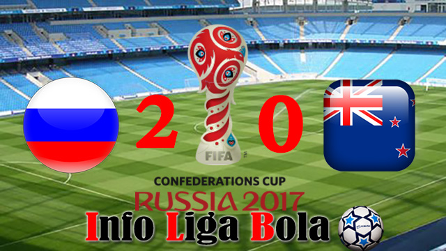 Piala Konfederasi 2017 : Rusia Menang Dua Gol Tanpa Balas Vs Selandia Baru