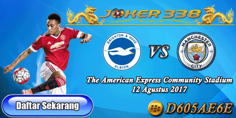 Prediksi Brighton Hove Albion vs Manchester City 12 Agustus 2017
