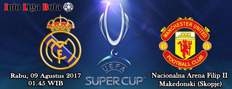 Prediksi Bola Real Mandrid vs Manchester United 09 Agustus 2017