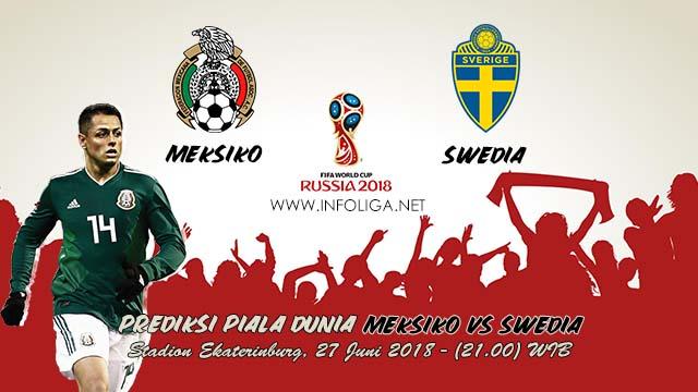 Prediksi Bola Piala Dunia Meksiko VS Swedia 27 Juni 2018