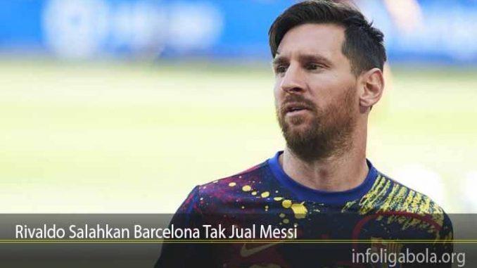Rivaldo Salahkan Barcelona Tak Jual Messi